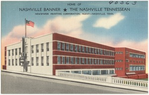 Home of Nashville Banner, The Nashville Tennessean, Newspaper Printing Corporation, Agent -- Nashville, Tenn.