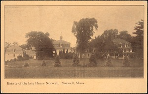 Estate of the late Henry Norwell, Norwell, Mass.
