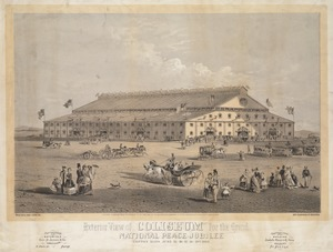 Exterior view of coliseum for the Grand National Peace Jubilee. Boston Mass. June 15-16-17-18-19th, 1869