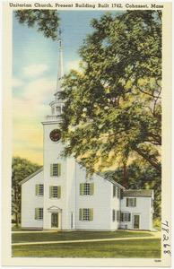 Unitarian Church, present building built 1742, Cohasset, Mass.