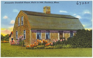 Alexander Standish House, built in 1666, Duxbury, Mass.
