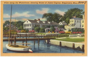 View along the Waterfront, showing home of James Cagney, Edgartown, Mass.