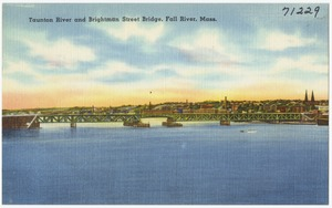 Taunton River and Brightman Street Bridge, Fall River, Mass.