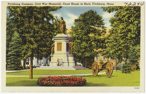 Fitchburg Common, Civil War Memorial, Court House in back, Fitchburg, Mass.