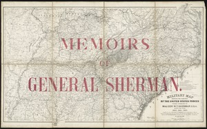 Military map showing the marches of the United States forces under command of Maj. Genl. W.T. Sherman, U.S.A. during the years 1863, 1864, 1865