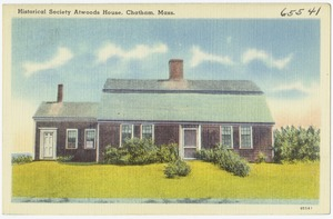 Historical Society Atwood's House, Chatham, Mass.