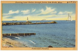 Entering inner harbor through jetties, Oak Bluffs, Mass. Fisherman's Paradise