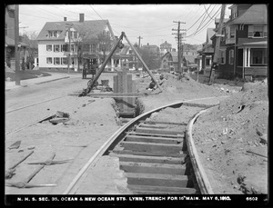 Distribution Department, Northern High Service Pipe Lines, Section 35, Ocean and New Ocean Streets, trench for 16-inch main, Lynn, Mass., May 6, 1910