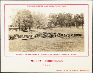The Old House and Great Pasture, Polled Herefords at Appleton Farms, Ipswich, Mass. Merry Christmas, 1944, from F.R. Jr., & Joan E. Appleton