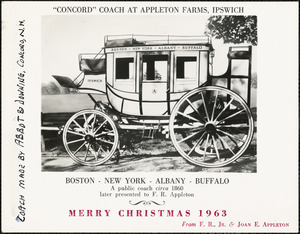 """Concord"" coach at Appleton Farms, Ipswich. Merry Christmas, 1963, from F. R. Appleton, Jr. & Joan E. Appleton"