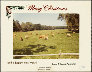 Merry Christmas and a happy new year! Joan and Frank Appleton, Appleton Farms Ipswich, Mass.