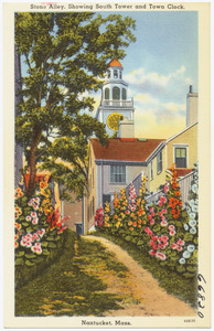 Stone Alley, showing South Tower and town clock, Nantucket, Mass.