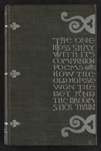 The one hoss shay : with its companion poems How the old horse won the bet & The broomstick train [Front cover]