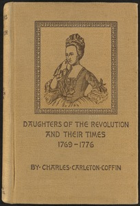 Daughters of the Revolution and their times, 1769-1776 [Front cover]