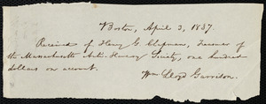 Receipt from William Lloyd Garrison, Boston, [Mass.], to Henry Grafton Chapman, April 3, 1837