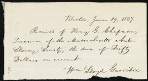 Receipt from William Lloyd Garrison, Boston, [Mass.], to Henry Grafton Chapman, June 19, 1837