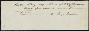 Receipt from William Lloyd Garrison, Boston, [Mass.], to Henry Grafton Chapman, 26 Aug. 1837