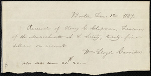 Receipt from William Lloyd Garrison, Boston, [Mass.], to Henry Grafton Chapman, Dec. 12, 1837