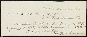 Receipts from William Lloyd Garrison, Boston, [Mass.], to the Massachusetts Anti-Slavery Society, March 27, 1838
