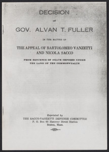 Sacco-Vanzetti Case Records, 1920-1928. Printed Materials. Decision of Governor Alvan T. Fuller, 1927. Box 42, Folder 15, Harvard Law School Library, Historical & Special Collections