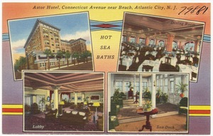 Astor Hotel, Connecticut Avenue near beach, Atlantic City, N. J.