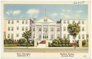 Hotel Clarendon, Madison Avenue, Seventh Street, Lakewood, N. J.