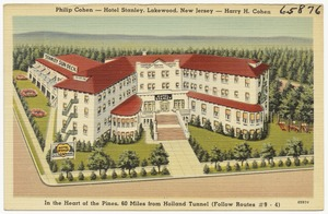 Phillip Cohen -- Hotel Stanley, Lakewood, New Jersey -- Harry H. Cohen, in the heart of the pines 60 miles from Holland Tunnel (follow Routes #9 - 4)
