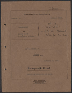 Sacco-Vanzetti Case Records, 1920-1928. Transcripts.  Hearing on Motion for New Trial, Vol 2. Box 36, Folder 4, Harvard Law School Library, Historical & Special Collections