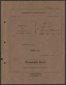 Sacco-Vanzetti Case Records, 1920-1928. Transcripts. Hearing on Motion for New Trial, Vol. 3, Argument on behalf of defendants by William G. Thompson, Esq. September 15, 1926. Box 36, Folder 5, Harvard Law School Library, Historical & Special Collections