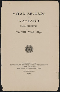 Vital records of Wayland, Massachusetts, to the year 1850