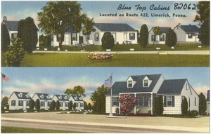 Blue Top Cabins, located on Route 422, Limerick, Penna.