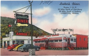 Lesher's Diner, Routes 11 & 15, 28 miles north of Harrisburg, 28 miles south of Sunbury, Liverpool, Penna.
