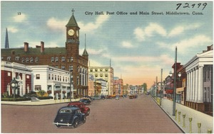 City hall, post office and Main Street, Middletown, Conn.