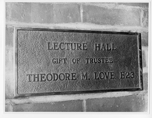 Dedication plaque on lecture hall for Trustee Theodore M. Love