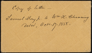 Copy of letter from Samuel May, [Leicester, Mass.?], to William Henry Channing, [Oct. 17, 1858?]