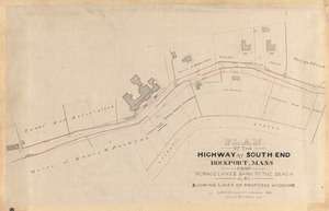 Plan of the highway at South-End, Rockport, Mass. from Horace Lanes Barn to the beach, also showing lines of proposed widening