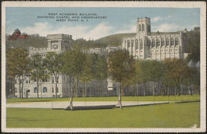 West Academic Building showing chapel and observatory, West Point, N. Y.