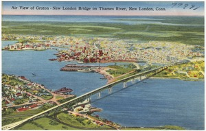 Air view of Groton - New London Bridge on Thames River, New London, Conn.