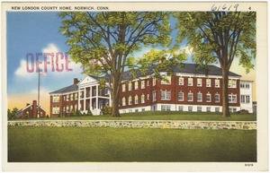 New London County Home, Norwich, Conn.