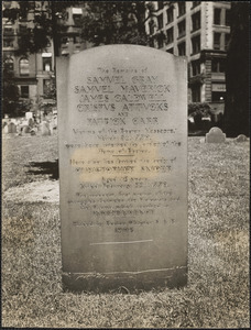 The remains of Samuel Gray, Samuel Maverick, James Caldwell, Crispus Attucks and Patrick Carr, victims of the Boston Massacre, March 5th 1770, were here interred by order of the Town of Boston