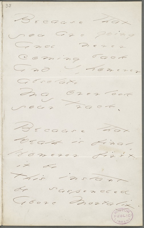 Emily Dickinson, Amherst, Mass., autograph manuscript poem: Because that you are going, 1874