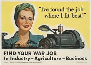 I've found the job where I fit best! Find your war job in industry, agriculture, business