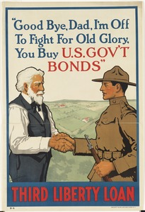 Good bye, dad, I'm off to fight for Old Glory, you buy U.S. Gov't bonds. Third Liberty Loan