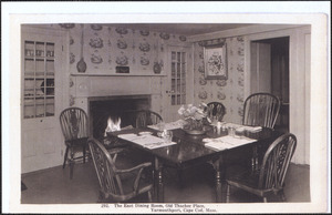 East dining room, Old Thacher Place, 162 Old King's Highway, Yarmouth Port, Mass.