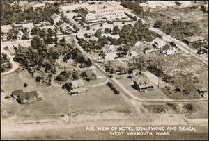 Aerial view of Englewood Hotel and Beach, West Yarmouth, Mass.