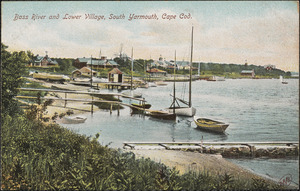 Bass River and Lower Village, South Yarmouth, Mass.