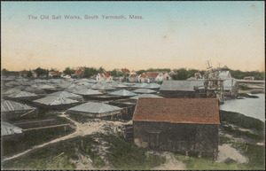The old salt works, South Yarmouth, Mass.