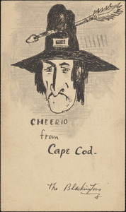 Drawing of pilgrim with arrow through hat, saying cheerio from Cape Cod and signed The Blackington
