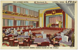 The Laurier Hotel, 507 Merrimack St., Lowell, Mass., the largest rising dance floor in the world.