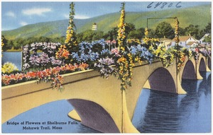 Bridge of flowers at Shelbourne Falls, Mohawk Trail, Mass.